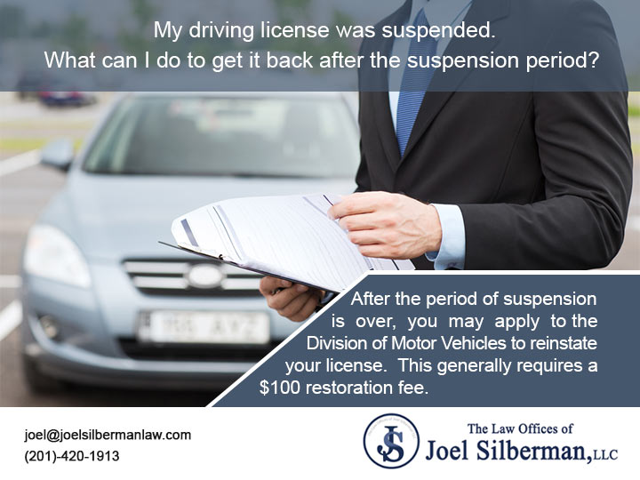 My driving license was suspended. What can I do to get it back after the suspension period?