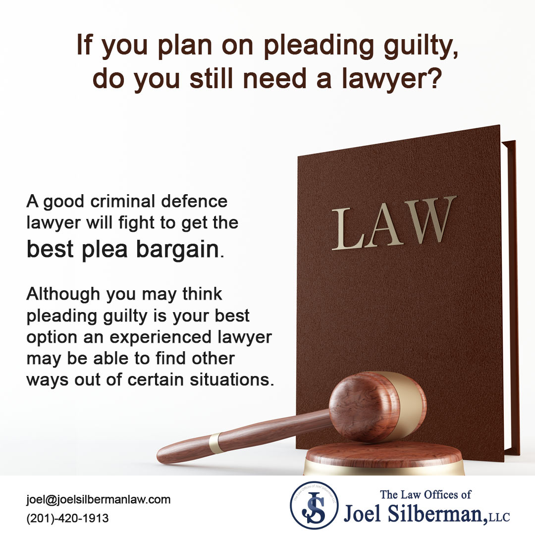 To ensure you get the best plea bargain, you need a highly qualified lawyer like Attorney Joel Silberman.