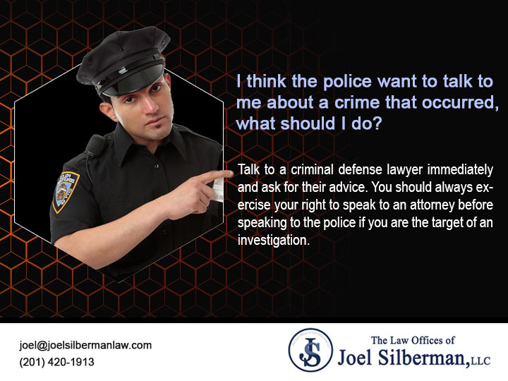 I think the police want to talk to me about a crime that occurred, what should I do?